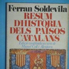Libros de segunda mano: RESUM D'HISTORIA DELS PAISOS CATALANS - FERRAN SOLDEVILA - EDITORIAL BARCINO, 1974, 1ª EDICIO. Lote 123518507