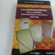 Libros de segunda mano: LAS DEPURACIONES DE LA CARRERA DIPLOMÁTICA ESPAÑOLA (1931-1980)-JOSE LUIS PEREZ RUIZ-CCC. Lote 123518591