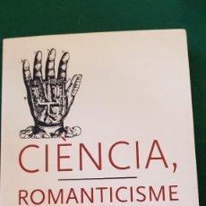 Libros de segunda mano: CIÈNCIA, ROMANTICISME I UTOPIA - SANTIAGO RIERA I TUÈBOLS. Lote 123520999