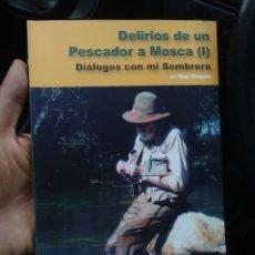 Livros em segunda mão: DELIRIOS DE UN PESCADOR A MOSCA I -POR GUY ROQUES - DIALOGOS CON MI SOMBRERO -SEKOTIA SL. Lote 123531592