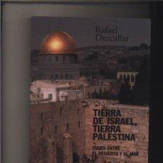 Libros de segunda mano: TIERRA DE ISRAEL, TIERRA PALESTINA DEZCALLAR, RAFAEL ALIANZA EDITORIAL GASTOS DE ENVIO GRATIS. Lote 123562447