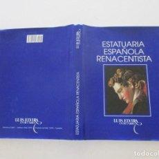 Libros de segunda mano: EXPOSICIÓN DE LA ESTATUARIA ESPAÑOLA RENACENTISTA. RM86573. Lote 123576935