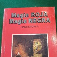 Libros de segunda mano: MAGIA ROJA, MAGIA NEGRA - HANS KROFER. Lote 123584751