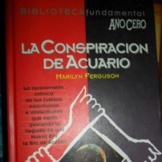 Livres d'occasion: LA CONSPIRACIÓN DE ACUARIO, MARILYN FERGUSON, ED. AÑO CERO. Lote 123596371