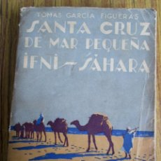 Libros de segunda mano: SANTA CRUZ DE MAR PEQUEÑO INFI – SAHARA // LA ACCIÓN DE ESPAÑA EN LA COSTA ACCIDENTAL DE AFRICA 1941. Lote 123696603