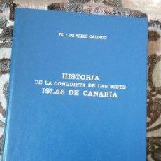 Libros de segunda mano: HISTORIA DE LA CONQUISTA DE LAS SIETE ISLAS DE CANARIA, DE ABREU Y GALINDO. GOYA ED., 1977.. Lote 123703099