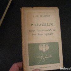 Libri di seconda mano: PARACELSO GENIO INCOMPRENDIDO EN UNA EPOCA AGITADA, B. DE TELEPNEF. Lote 124010827