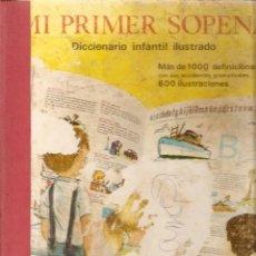 Libros de segunda mano: MI PRIMER SOPENA. DICCIONARIO INFANTIL ILUSTRADO - EDITORIAL RAMÓN SOPENA, S.A. 1967. . Lote 124014615