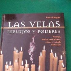 Libros de segunda mano: LAS VELAS, INFLUJOS Y PODERES - LAURA RANGONI. Lote 124023783
