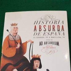 Libros de segunda mano: HISTORIA ABSURDA DE ESPAÑA. DE GRANADA 92 A BARCELONA 92 - AD ABSURDUM. Lote 124024803