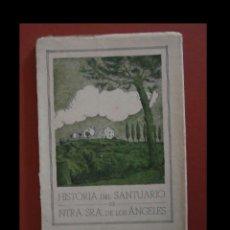 Libros de segunda mano: HISTORIA DEL SANTUARIO DE NUESTRA SEÑORA DE LOS ÁNGELES. JAIME MARQUÉS. JOSE ADROHER. Lote 124052759
