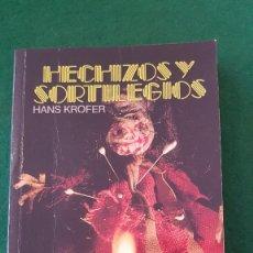Libros de segunda mano: HECHIZOS Y SORTILEGIOS - HANS KROFER. Lote 124086559