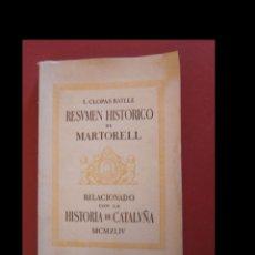 Libros de segunda mano: RESUMEN HISTORICO DE MARTORELL RELACIONADO CON LA HISTORIA DE CATALUÑA. I. CLOPAS BATLLE. Lote 124212403