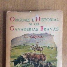 Libros de segunda mano: ORÍGENES E HISTORIAL DE LAS GANADERÍAS BRAVAS AREVA PRÓLOGO DE COSSIO . Lote 124281303