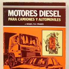 Libros de segunda mano: MOTORES DIESEL PARA CAMINES Y AUTOMOVILES.J.MIGUEL PLA PRADES.EDITA CEAC.1984. Lote 124305367