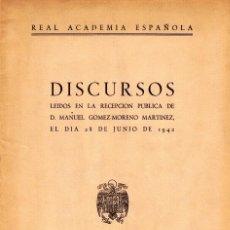 Libros de segunda mano: REAL ACADEMIA ESPAÑOLA DISCURSO RECEPCIÓN MANUEL GOMEZ-MORENO MARTINEZ CONTESTA MIGUEL ASÍN PALACIOS. Lote 124318955