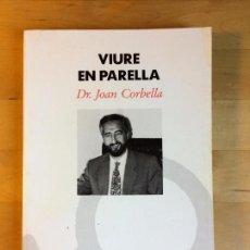 Libros de segunda mano: JOAN CORBELLA, VIURE EN PARELLA (CATALÀ), COLUMNA, 1992 PP 211. Lote 124405635