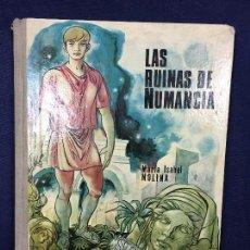 Libros de segunda mano: LAS RUINAS DE NUMANCIA MARIA ISABEL MOLINA DONCEL ILUSTRADO JUVENIL. Lote 124428655