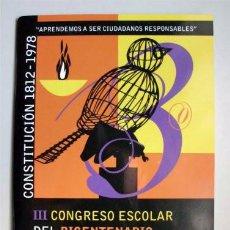Libros de segunda mano: III CONGRESO ESCOLAR DEL BICENTENARIO. CÁDIZ 1812-2012 (PONENCIAS) CONSTITUCIÓN 1812-1978. Lote 124444411