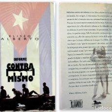 Libros de segunda mano: INFORME CONTRA MI MISMO - ELISEO ALBERTO -ALFAGUARA -USADO -ENVIO GRATIS. Lote 124450947