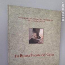 Libros de segunda mano: LA BUENA FUENTE DEL CISTER - COMUNIDAD DEL MONASTERIO CISTERCIENSE DE LA MADRE DE DIOS. Lote 124464887
