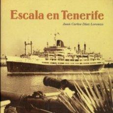 Libros de segunda mano: ESCALA EN TENERIFE (JUAN CARLOS DIAZ LORENZO). Lote 124480687