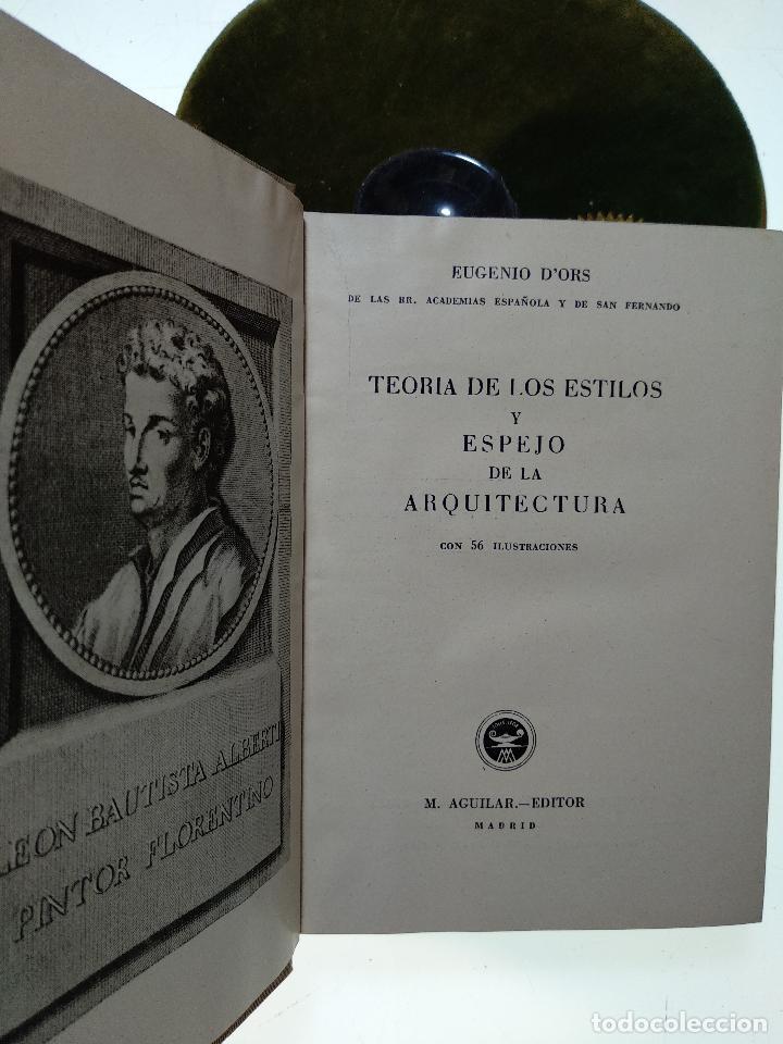 Libros de segunda mano: TEORÍA DE LOS ESTILOS Y ESPEJO DE LA ARQUITECTURA CON 56 ILUSTR - EUGENIO DORS - AGUILAR - MADRID - - Foto 3 - 124490315