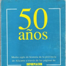 Libros de segunda mano: 50 AÑOS DE LA PROVINCIA DE ALICANTE.. Lote 124494543