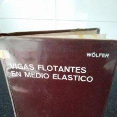 Libros de segunda mano: 38-VIGAS FLOTANTES EN MEDIO ELASTICO, K. H. WOLFER, 1969. Lote 124518127