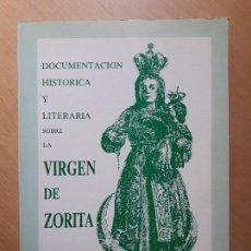 Libros de segunda mano: LA VIRGEN DE ZORITA , DOCUMENTACIÓN HISTORICA Y LITERARIA- MELGAR DE FERNAMENTAL. Lote 124527003