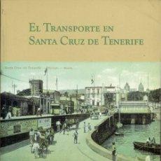 Libros de segunda mano: EL TRANSPORTE EN SANTA CRUZ DE TENERIFE. (J MANUEL LEDESMA ALONSO, 2003). Lote 124555851