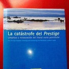 Libros de segunda mano: LIBRO-LA CATASTROFE DEL PRESTIGE-MINISTERIO DE MEDIO AMBIENTE-2005-288 PÁGINAS-SOBRECUBIERTA-NUEVO. Lote 124568435