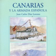 Libros de segunda mano: CANARIAS Y LA ARMADA ESPAÑOLA. (J CARLOS DÍAZ LORENZO). Lote 124621315