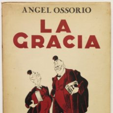 Libros de segunda mano: LA GRACIA. - OSSORIO, ÁNGEL.. Lote 123225748