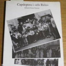 Libros de segunda mano: CAPDEPERA I ELS REIS. SEBASTIÀ FERRER PASCUAL, MALLORCA, 1990. Lote 124650567