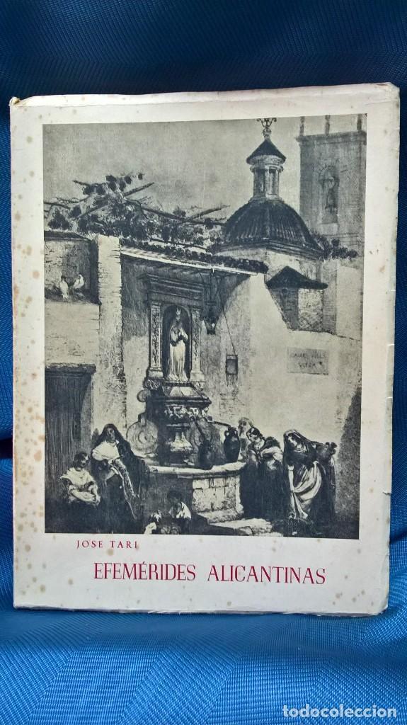 LIBRO EFEMÉRIDES ALICANTINAS. JOSE TARI. 1958 (Libros de Segunda Mano - Historia - Otros)