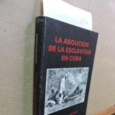 Libros de segunda mano: LA ABOLICIÓN DE LA ESCLAVITUD EN CUBA. PEREZ-CISNEROS, ENRIQUE. COSTA RICA 1987. Lote 124753343