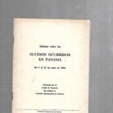Libros de segunda mano: INFORME SOBRE LOS SUCESOS OCURRIDOS EN PANAMA. ENERO 1964. RUSTICA. 48 PAGINAS. Lote 124775527