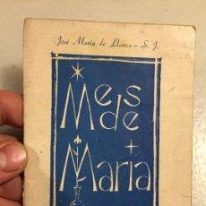Libros de segunda mano: ANTIGUO LIBRO RELIGIOSO MES DE MARIA, MES DE MAYO. JOSÉ MARÍA DE LLANOS Y PASTOR. ACCION CATOLICA. Lote 124807655