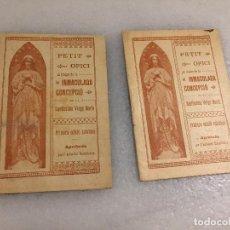 Libros de segunda mano: ANTIGUO 2 LIBRO RELIGIOSO PETIT OFICI DE LA INMACULADA CONCEPCIÓ SANTÍSSIMA VERGE MARIA AÑOS 20-30. Lote 124809375