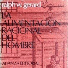 Libros de segunda mano: LA ALIMENTACIÓN RACIONAL DEL HOMBRE / RALPH W. GERARD. MADRID : ALIANZA, 1968.. Lote 124870367