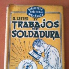 Libros de segunda mano: TRABAJOS DE SOLDADURA (O.LESTER) 1947. Lote 124871707