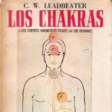 Libros de segunda mano: LEADBEATER : LOS CHAKRAS (KIER, 1960). Lote 124877251
