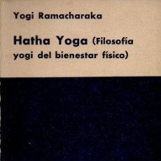 Libros de segunda mano: YOGI RAMACHARAKA : HATHA YOGA (KIER, 1966). Lote 124878671