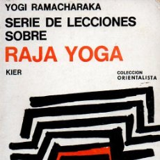 Libros de segunda mano: YOGI RAMACHARAKA : SERIE DE LECCIONES SOBRE YOGA (KIER, 1968). Lote 124879607