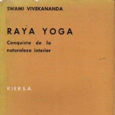 Libros de segunda mano: SWAMI VIVEKANANDA : RAYA YOGA (KIER, 1963). Lote 124885499