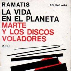 Libros de segunda mano: RAMATIS : LA VIDA EN EL PLANETA MARTE Y LOS DISCOS VOLADORES (KIER, 1973). Lote 124889599