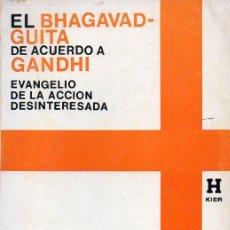 Libros de segunda mano: EL BHAGAVAD GUITA DE ACUERDO A GANDHI (KIER, 1977). Lote 124892855