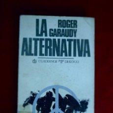Libros de segunda mano: LA ALTERNATIVA. ROGER GARAUDY. Lote 124902763