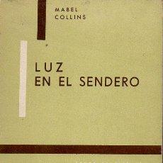 Libros de segunda mano: MABEL COLLINS : LUZ EN EL SENDERO (KIER, 1968). Lote 124902855
